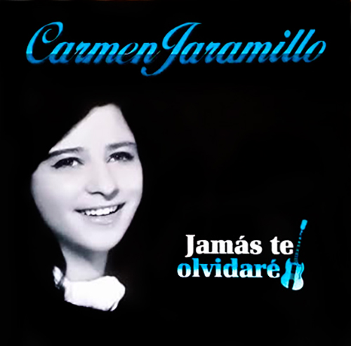 Carmen Jaramillo - Jamás te olvidaré