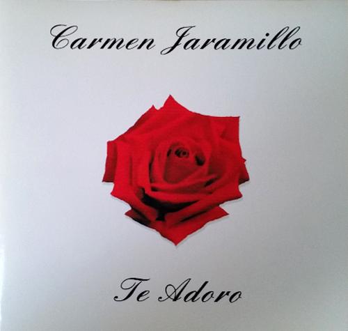 Carmen Jaramillo - Te adoro